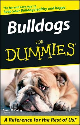 Bulldogs for Dummies - Ewing, Susan M