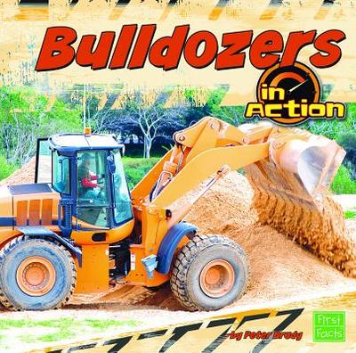 Bulldozers in Action - Brady, Peter