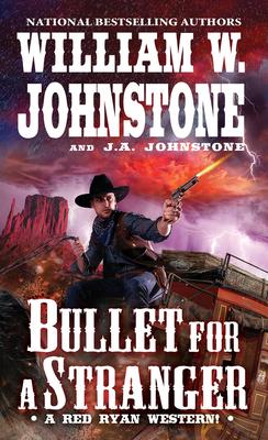 Bullet for a Stranger - Johnstone, William W, and Johnstone, J A