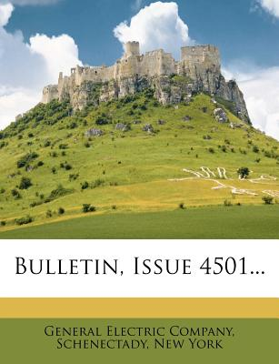 Bulletin, Issue 4501... - General Electric Company, Schenectady N (Creator)