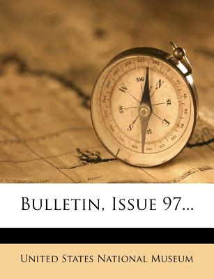 Bulletin, Issue 97 - United States National Museum (Creator)