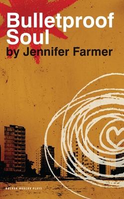 Bulletproof Soul - Farmer, Jennifer