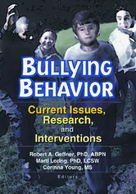 Bullying Behavior: Current Issues, Research, and Interventions - Young, Corinna, and Loring, Marti T