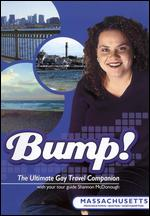 Bump! The Ultimate Gay Travel Companion: Massachusetts -