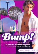 Bump! The Ultimate Gay Travel Companion: North American Gold Coast -