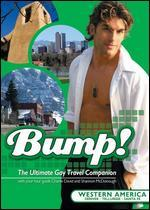 Bump! The Ultimate Gay Travel Companion: Western America -