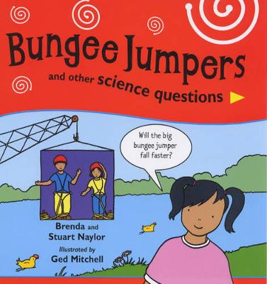 Bungee Jumpers and Other Science Questions - Naylor, Brenda, and Naylor, Stuart