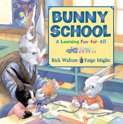 Bunny School: A Learning Fun-For-All - Walton, Rick