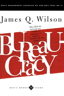 Bureaucracy - Wilson, James Q