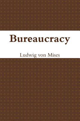 Bureaucracy - Von Mises, Ludwig