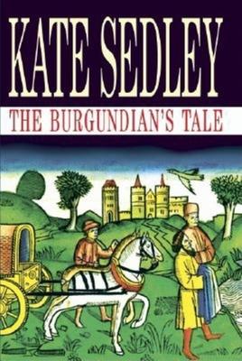 Burgundian's Tale - Sedley, Kate