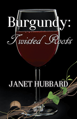 Burgundy: Twisted Roots - Hubbard, Janet