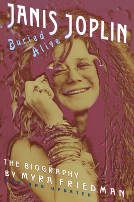 Buried Alive: The Biography of Janis Joplin - Friedman, Myra