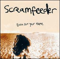Burn Out Your Name - Screamfeeder