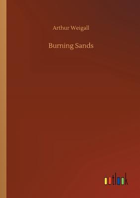 Burning Sands - Weigall, Arthur