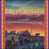 Burning Sky: Music for Native American Flute/Guitar/Percussion - Various Artists