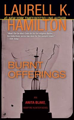 Burnt Offerings: An Anita Blake, Vampire Hunter Novel - Hamilton, Laurell K