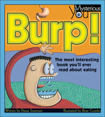Burp!: The Most Interesting Book You'll Ever Read about Eating - Swanson, Diane