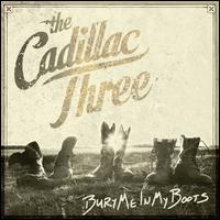 Bury Me in My Boots - The Cadillac Three