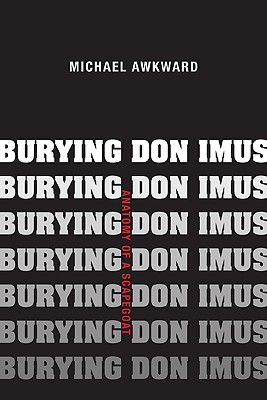 Burying Don Imus: Anatomy of a Scapegoat - Awkward, Michael, Professor