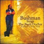 Bushman Sings the Bush Doctor: A Tribute to Peter Tosh