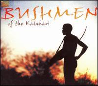 Bushmen of the Kalahari - Various Artists