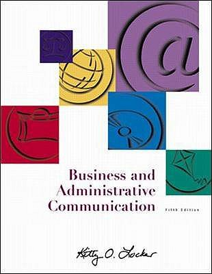 Business and Administrative Communication: AND Student Toolbox - Locker, Kitty O.