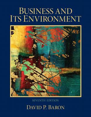 Business and Its Environment - Baron, David P.