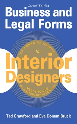 Business and Legal Forms for Interior Designers - Crawford, Tad, and Bruck, Eva Doman