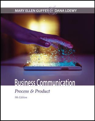 Business Communication: Process & Product - Guffey, Mary Ellen, and Loewy, Dana