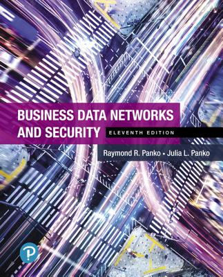 Business Data Networks and Security - Panko, Raymond R., and Panko, Julia L.