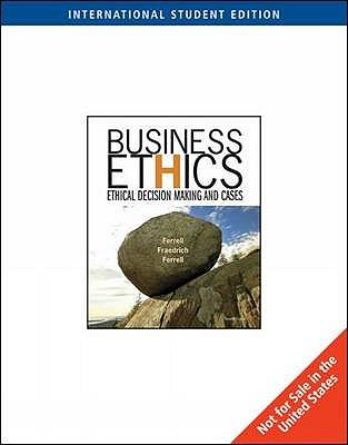 Business Ethics - Ferrell, O. C., and Fraedrich, John
