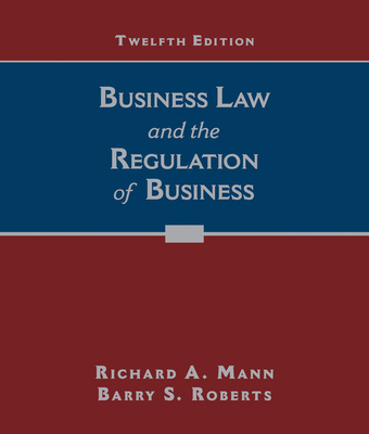 Business Law and the Regulation of Business - Mann, Richard A