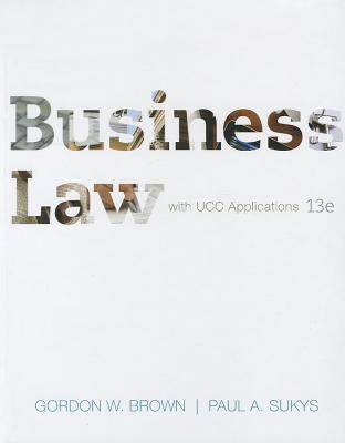 Business Law with Ucc Applications - Brown, Gordon, and Sukys, Paul