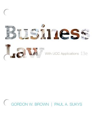 Business Law: With UCC Applications - Brown, Gordon, and Sukys, Paul