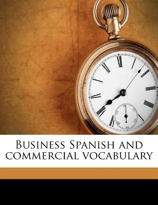 Business Spanish and Commercial Vocabulary - Ainslie, Alejandro D