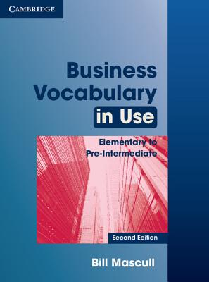 Business Vocabulary in Use, Elementary to Pre-Intermediate - Mascull, Bill