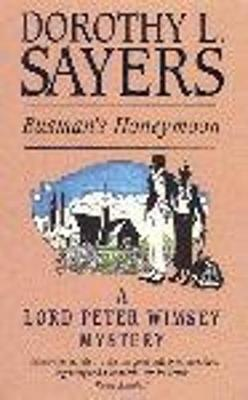 Busman's Honeymoon: A Love Story with Detective Interruptions - Sayers, Dorothy L.
