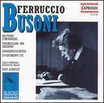 Busoni: Nocturne Symphonique; Verzweiflung und Ergebung; Sarabande & Cortège; etc