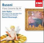 Busoni: Piano Concerto, Op. 39 - John Ogdon (piano); Men's Voices of the John Alldis Choir (choir, chorus); Royal Philharmonic Orchestra;...