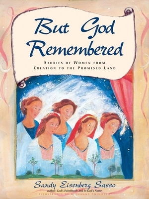 But God Remembered: Stories of Women from Creation to the Promised Land - Sasso, Sandy Eisenberg, Rabbi