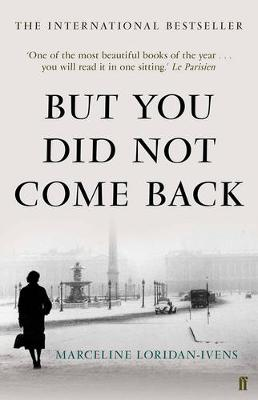 But You Did Not Come Back - Loridan-Ivens, Marceline, and Smith, Sandra (Translated by)