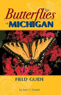 Butterflies of Michigan Field Guide - Daniels, Jaret, Dr., PH.D.