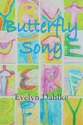 Butterfly Song -- A Woman's Journey Back Into Life - Dahlke, Evelyn