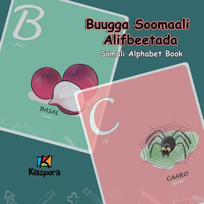 Buugga Soomaali Alifbeetada - Somali Alphabet: Somali Children Alphabet Book - Kiazpora (Prepared for publication by)