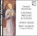 Buxtehude: Cantates, Préludes & Fugues