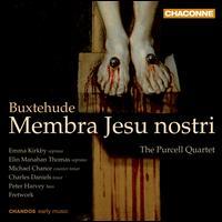 Buxtehude: Membra Jesu Nostri - Charles Daniels (tenor); Elin Manahan Thomas (soprano); Emma Kirkby (soprano); Fretwork; Michael Chance (counter tenor);...