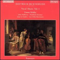Buxtehude: Vocal Music, Vol. 1 - Emma Kirkby (soprano); Jaap ter Linden (viola da gamba); John Holloway (violin); Lars Ulrik Mortensen (organ);...