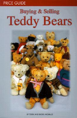 Buying & Selling Teddy Bears: Price Guide - Michaud, Terry