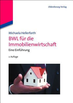 Bwl Fur Die Immobilienwirtschaft: Eine Einfuhrung - Hellerforth, Michaela